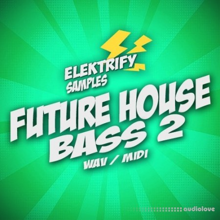Elektrify Samples Future House Bass 2 WAV MiDi