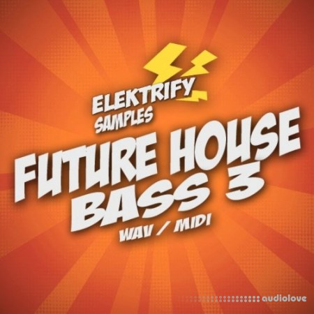 Elektrify Samples Future House Bass 3 WAV MiDi