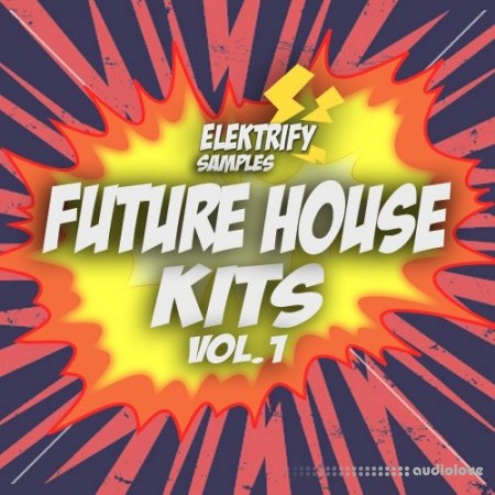 Elektrify Samples Future House Kits Vol.1 WAV