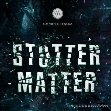 SampleTraxx Stutter Matter KONTAKT