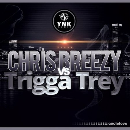 YnK Audio Chris Breezy Vs Trigga Trey WAV MiDi