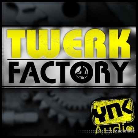 YnK Audio Twerk Factory ACiD WAV MiDi FL Studio AiFF DAW Templates