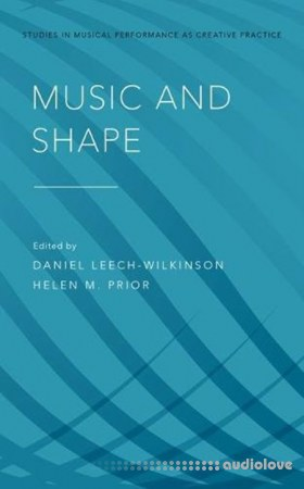 Music and Shape by Daniel Leech-Wilkinson‎ Helen M. Prior