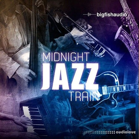 Big Fish Audio Midnight Jazz Train MULTiFORMAT