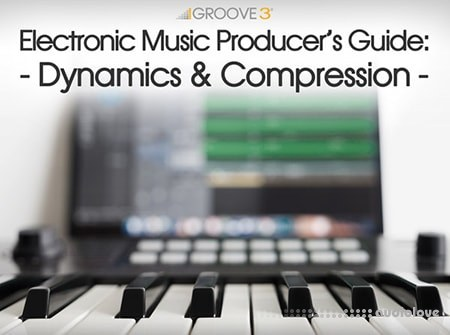 Groove3 Electronic Music Producers Guide Dynamics and Compression TUTORiAL