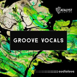 Catalyst Samples Groove Vocals