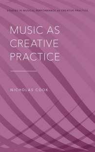 Nicholas Cook Music as Creative Practice
