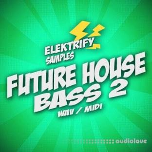 Elektrify Samples Future House Bass 2