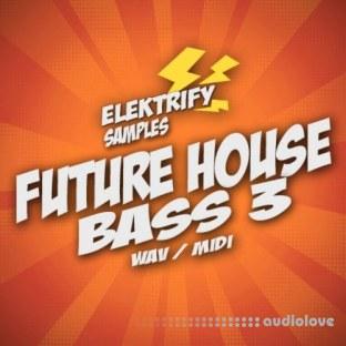 Elektrify Samples Future House Bass 3