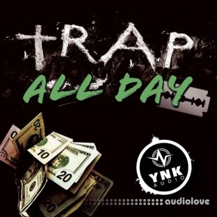 YnK Audio Trap All Day
