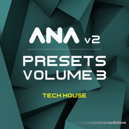 Sonic Academy ANA 2 Presets Vol.3 Tech House Synth Presets