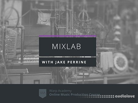 Warp Academy MixLab with Jake Perrine TUTORiAL