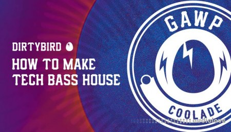 Sonic Academy How To Make Tech Bass House Coolade with GAWP TUTORiAL