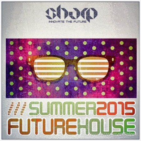 SHARP Summer Future House WAV Synth Presets