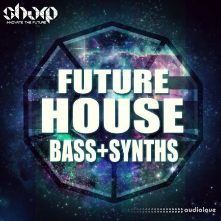 SHARP Future House Bass and Synths WAV Synth Presets