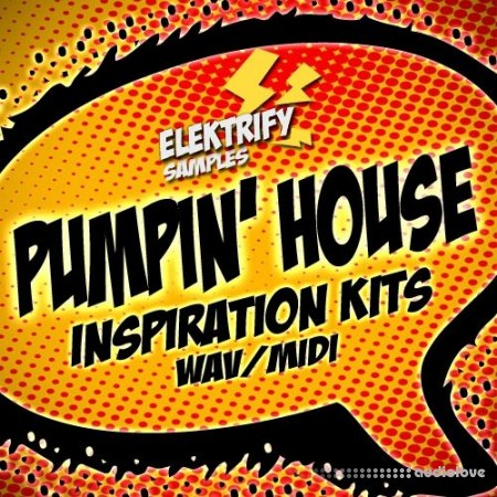 Elektrify Samples Pumpin House Kits WAV MiDi