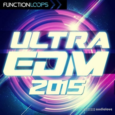 Function Loops Ultra EDM 2015 WAV MiDi Synth Presets