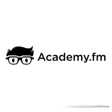 Academy.fm How to Make House Start to Finish TUTORiAL