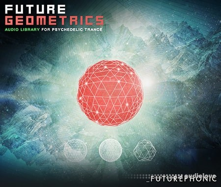 Futurephonic Future Geometrics Audio Library for Psychedelic Trance WAV