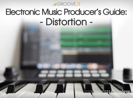 Groove3 Electronic Music Producer's Guide Distortion TUTORiAL