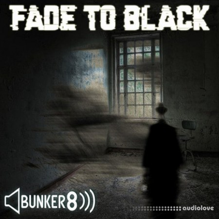 Bunker 8 Digital Labs Fade To Black ACiD WAV MiDi AiFF