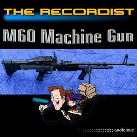 The Recordist m60 machine gun HD Pro WAV