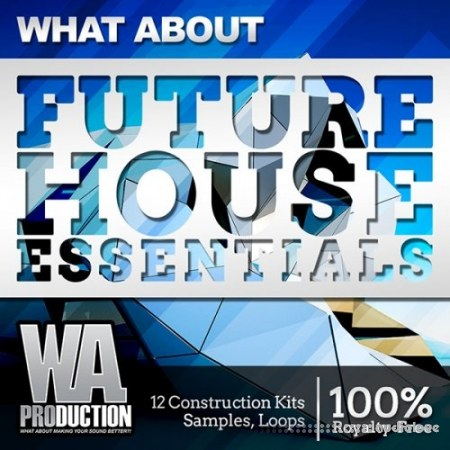 WA Production What About Future House Essentials WAV MiDi Synth Presets DAW Templates