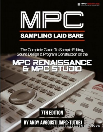 MPC Renaissance and MPC Studio: Sampling Laid Bare (1.9 Edition) TUTORiAL