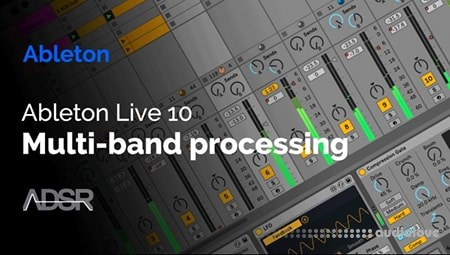 ADSR Sounds Creative Multiband Processing in Ableton Live 10 TUTORiAL