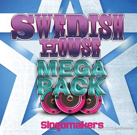 Singomakers Swedish House Mega Pack MULTiFORMAT