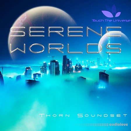 Touch The Universe Serene Worlds Soundset Synth Presets