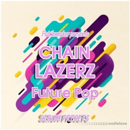 Patchmaker Chainlazerz: Future Pop MiDi Synth Presets