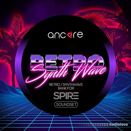 Ancore Sounds Retro Synthwave Synth Presets