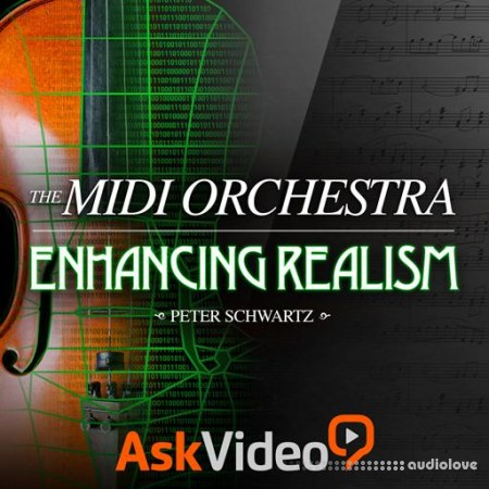 Ask Video Orchestration 301 The MIDI Orchestra Enhancing Realism (REPACK) TUTORiAL