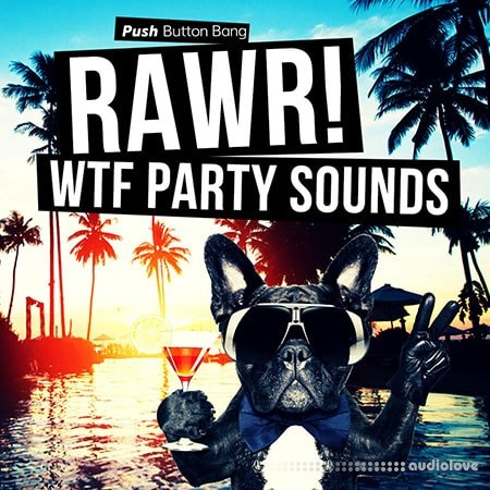 Push Button Bang RAWR! WTF Party Sounds WAV