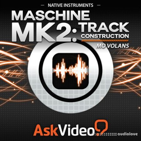 Ask Video Native Instruments 305 Maschine Mk2 Track Construction TUTORiAL