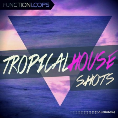 Function Loops Tropical House Shots WAV