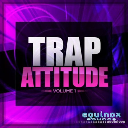 Equinox Sounds Trap Attitude Vol.1 WAV MiDi