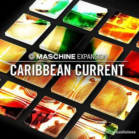 Native Instruments Maschine Expansion Carribean Current v1.0.0 Maschine WiN MacOSX