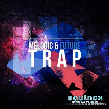 Equinox Sounds Melodic And Future Trap ACiD WAV