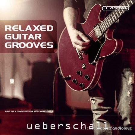 Ueberschall Relaxed Guitar Grooves Elastik
