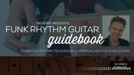 Truefire Mark Tuinstra's Funk Rhythm Guitar Guidebook (2018) TUTORiAL