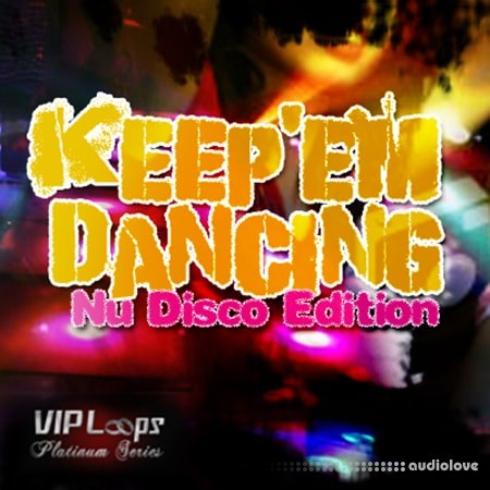 VIP Loops Keep Em Dancin Nu Disco Edition ACiD WAV AiFF