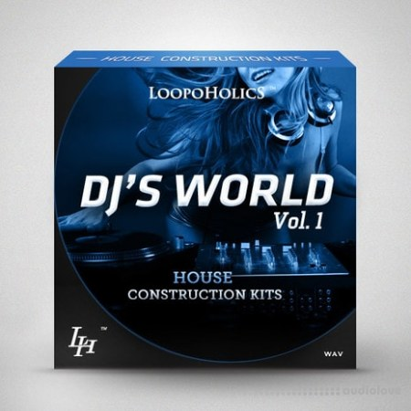 Loopoholics DJs World Vol.1 House Construction Kits WAV