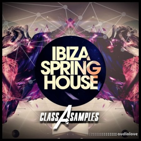 Class A Samples Ibiza Spring House WAV