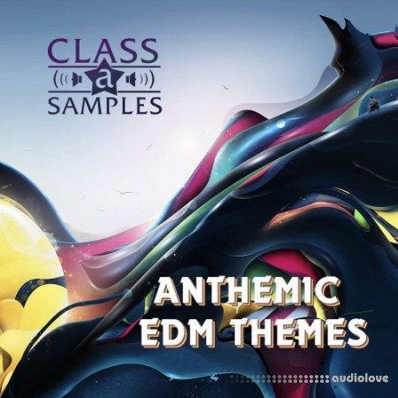 Class A Samples Anthemic EDM Themes WAV MiDi