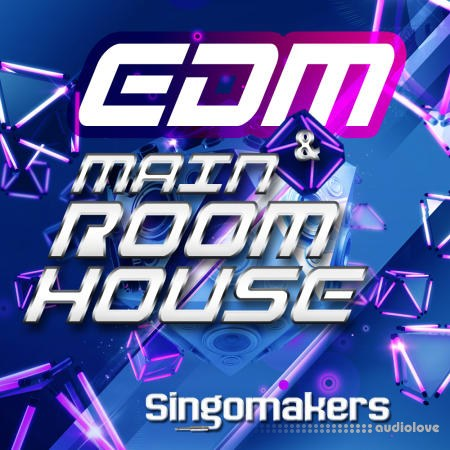Singomakers EDM and Main Room House WAV MiDi REX