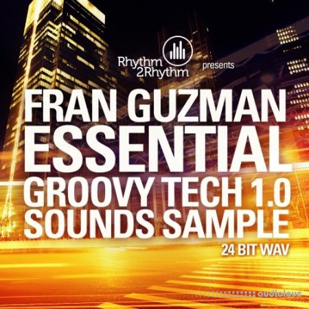 Rhythm2Rhythm Records Fran Guzman Essential Groovy Tech 1.0 WAV