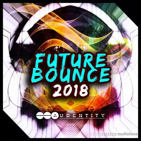 Audentity Records Future Bounce 2018 WAV MiDi Synth Presets