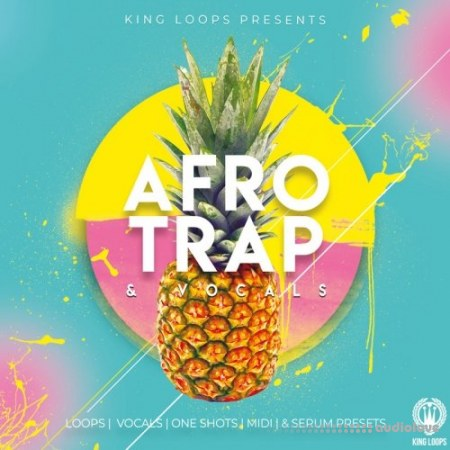 King Loops Afro Trap And Vocals Volume 1 WAV MiDi Synth Presets